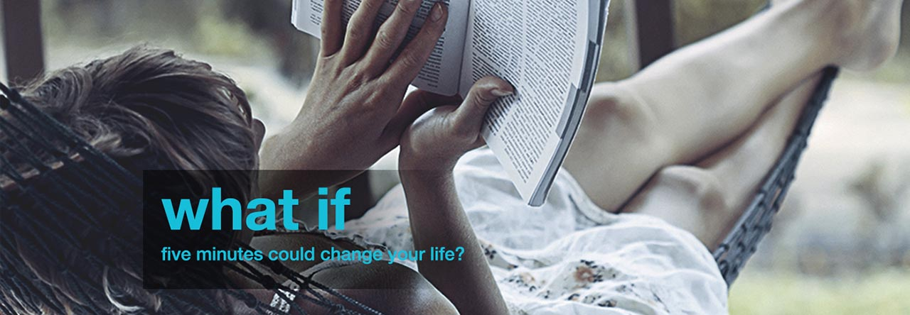 What if five minutes could change your life?