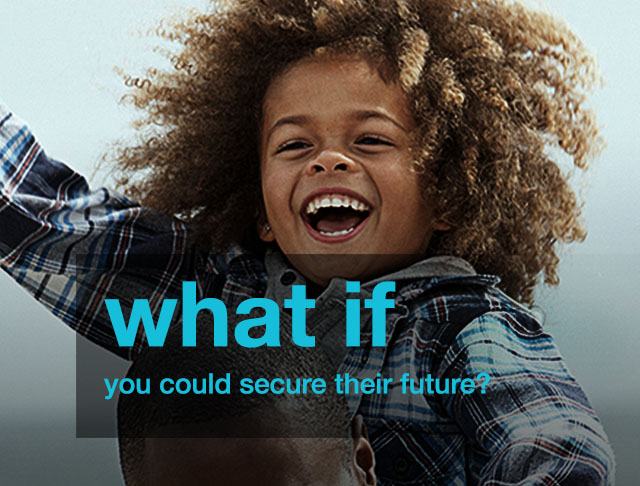 What if you could secure their future?
